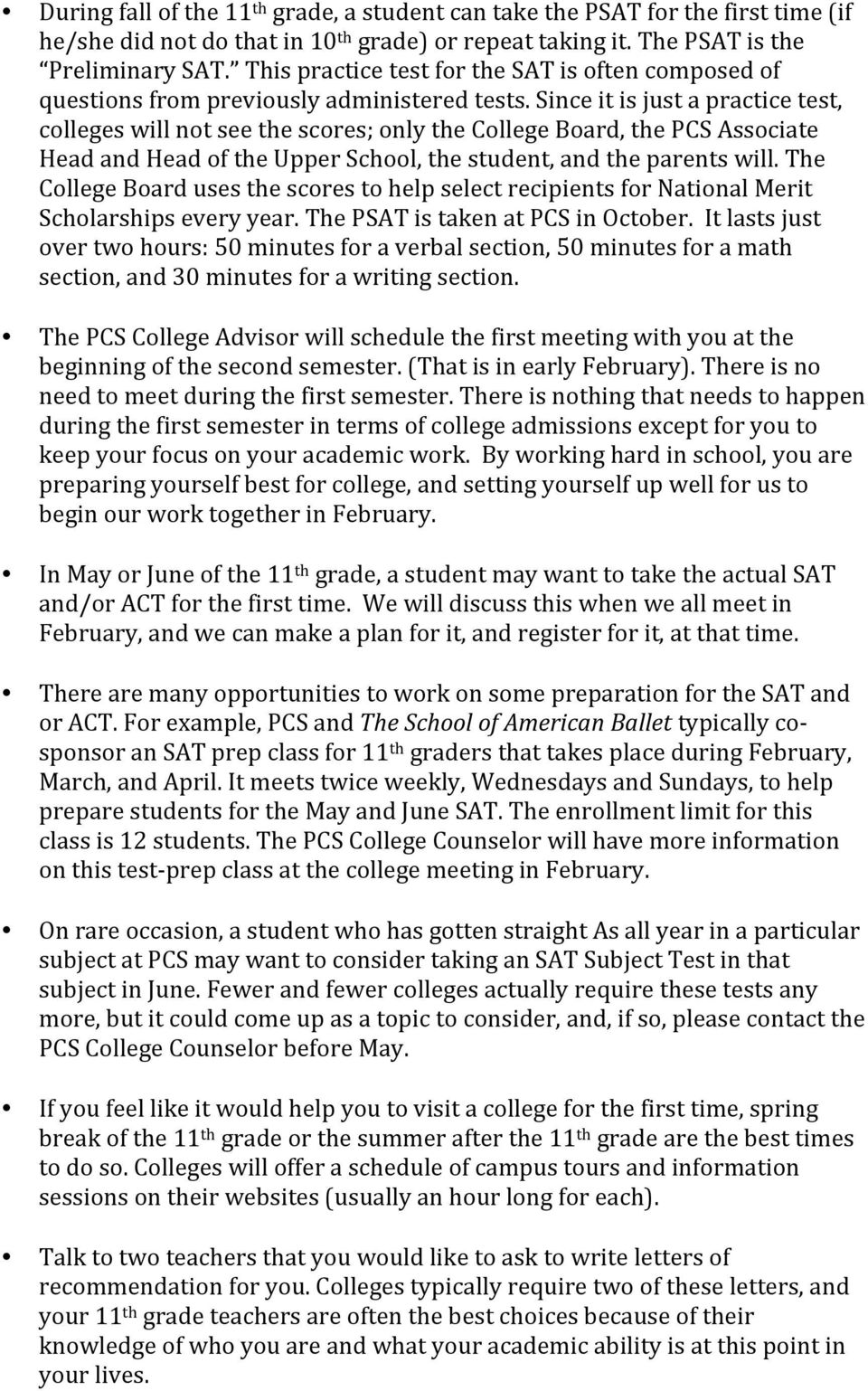Since it is just a practice test, colleges will not see the scores; only the College Board, the PCS Associate Head and Head of the Upper School, the student, and the parents will.