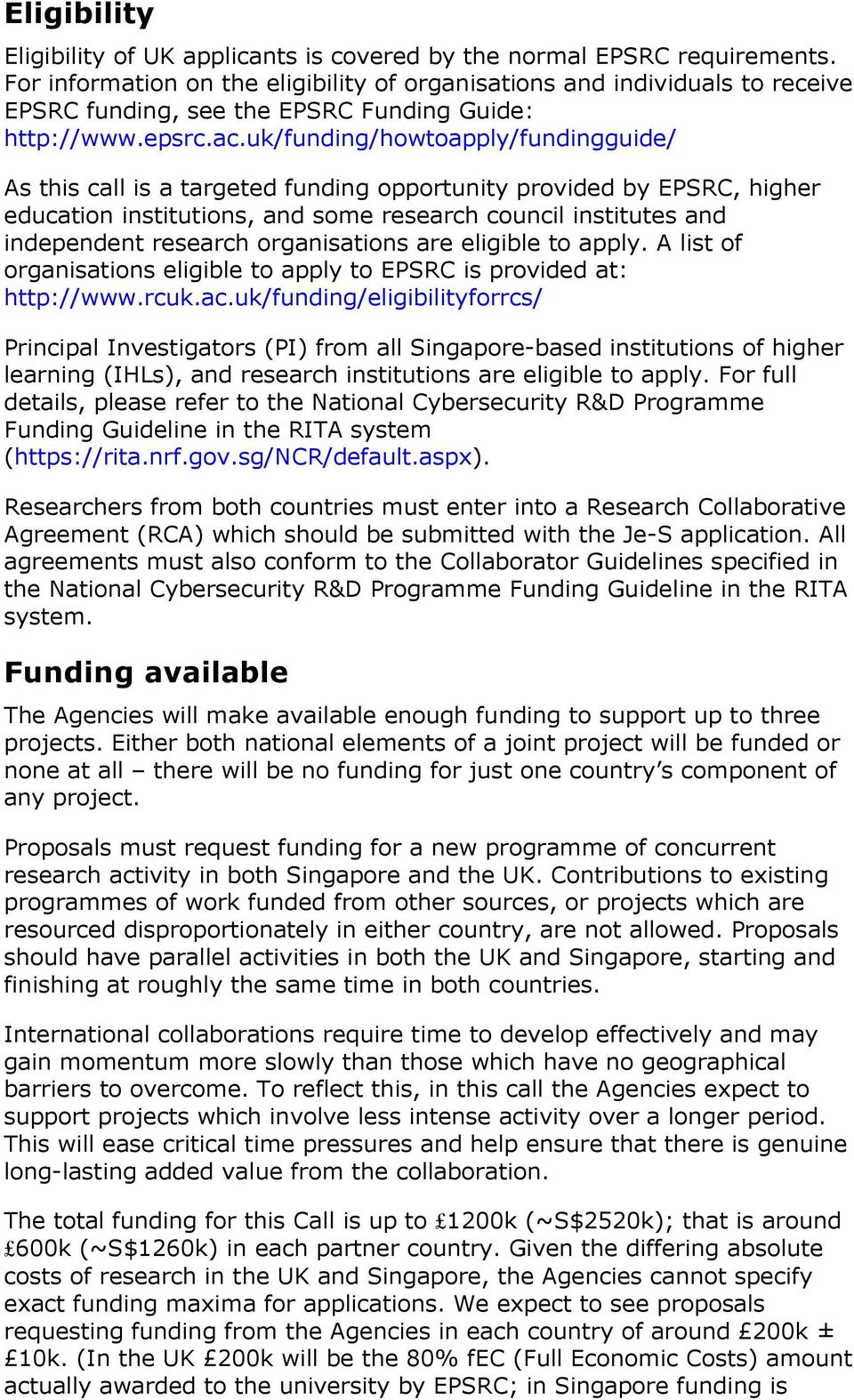 uk/funding/howtoapply/fundingguide/ As this call is a targeted funding  opportunity