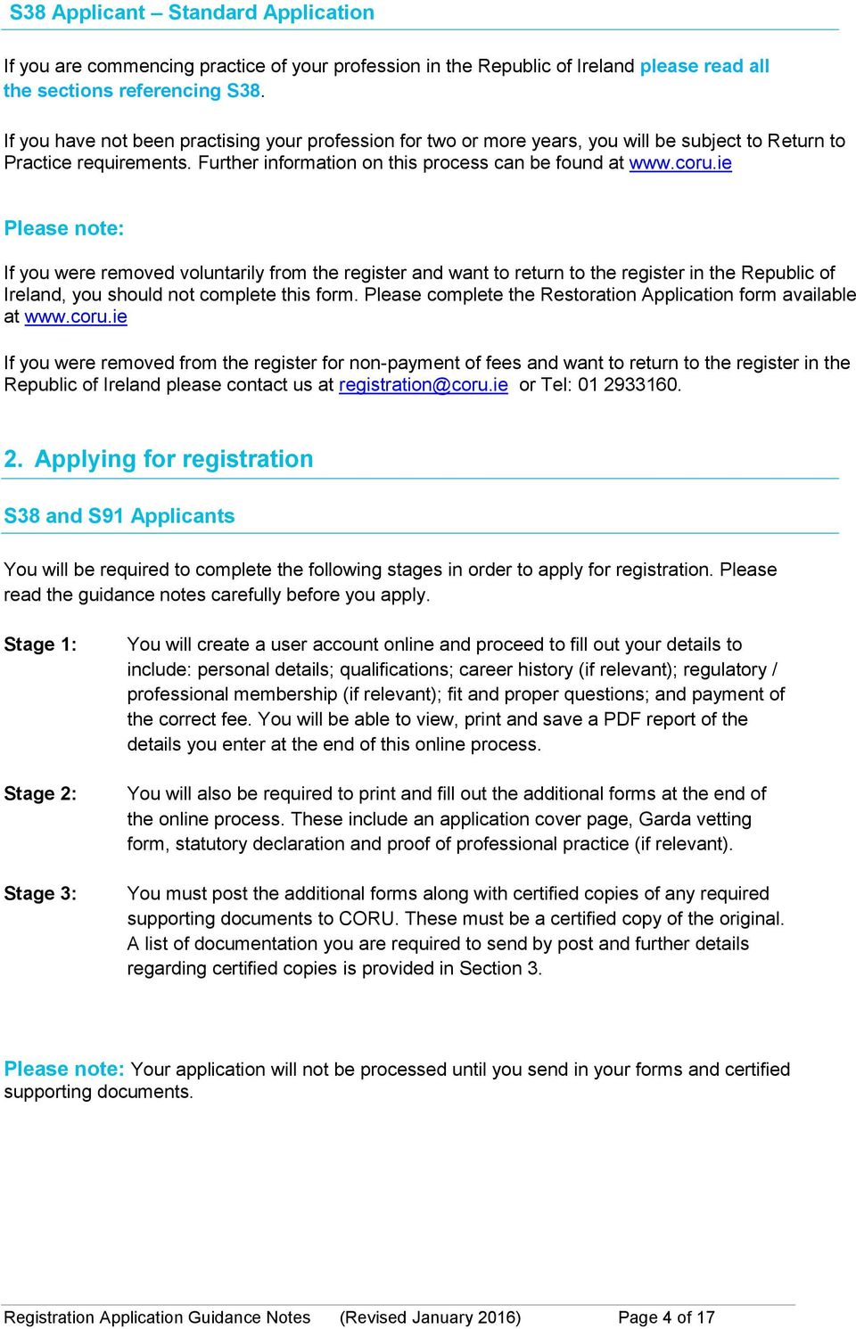 ie Please note: If you were removed voluntarily from the register and want to return to the register in the Republic of Ireland, you should not complete this form.