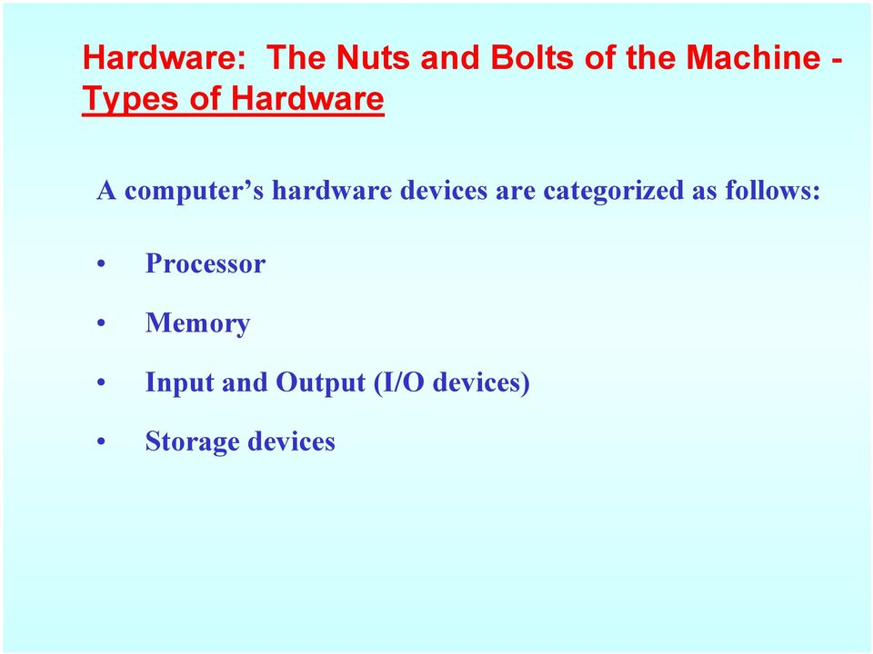 devices are categorized as follows: Processor