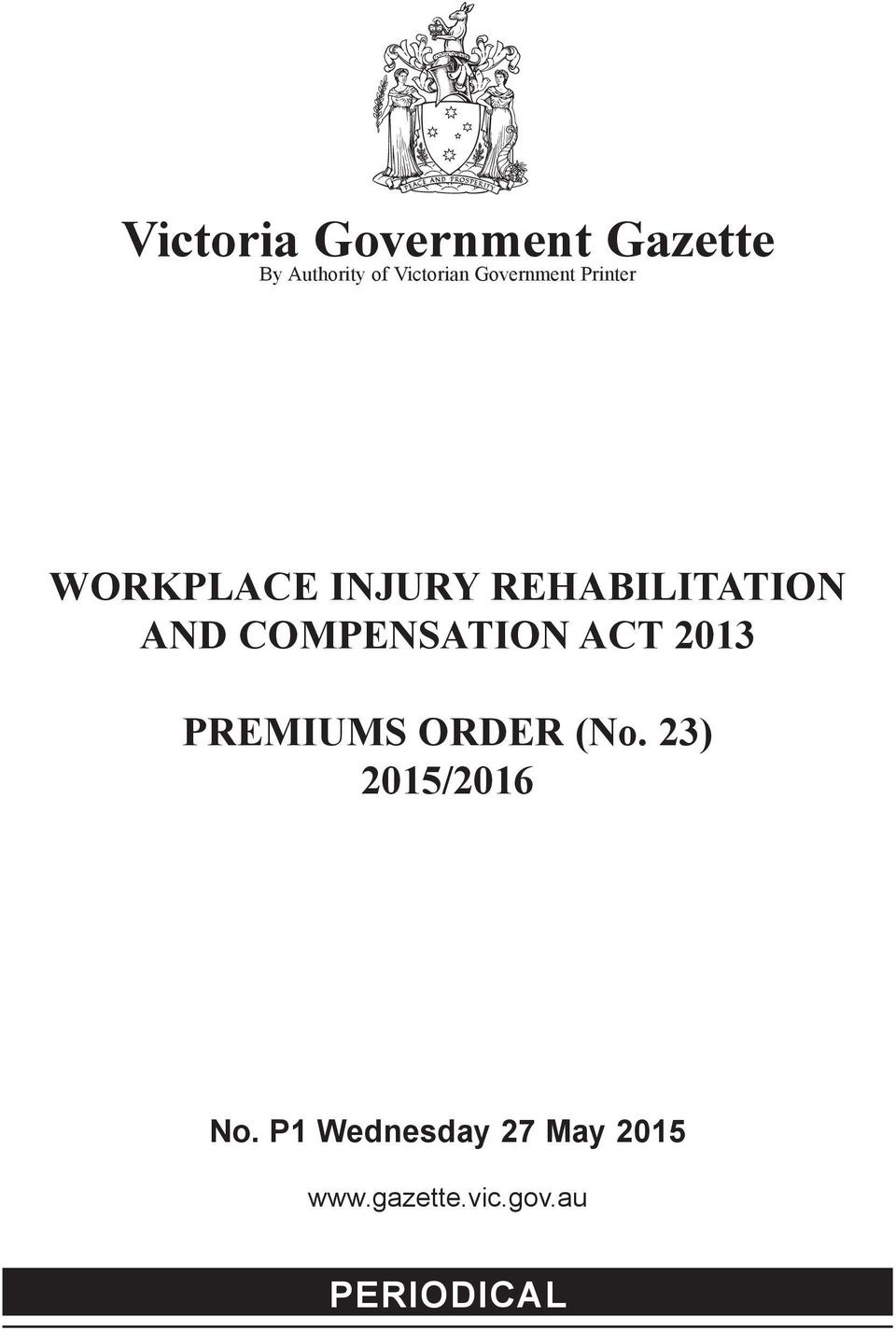 COMPENSATION ACT 2013 PREMIUMS ORDER (No.