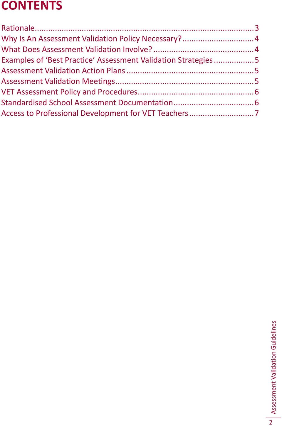 ... 4 Examples of Best Practice Assessment Validation Strategies... 5 Assessment Validation Action Plans.