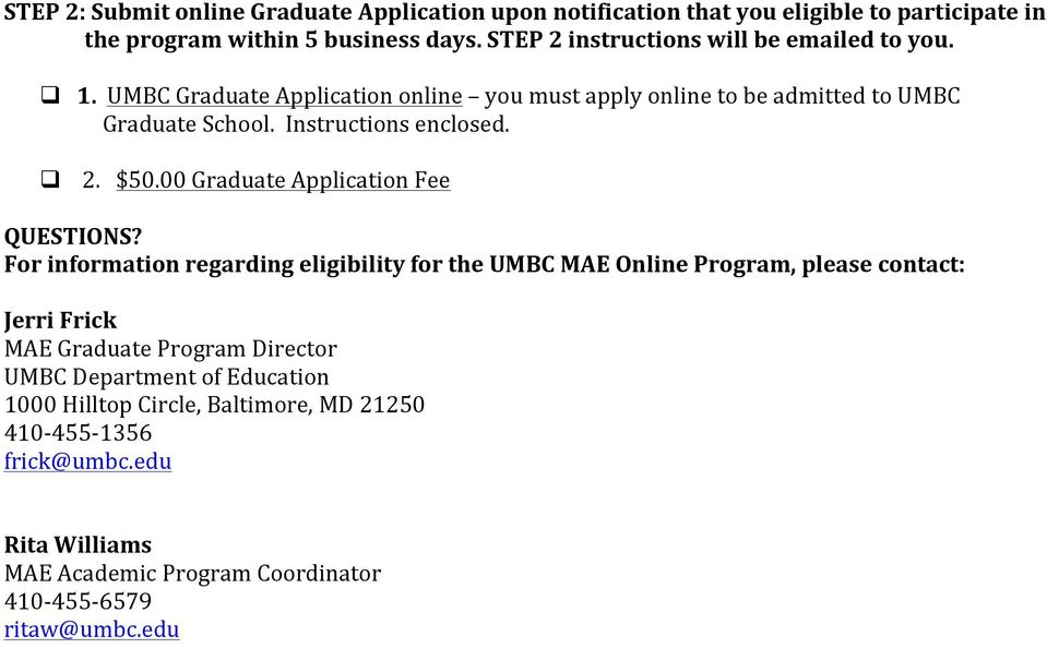 Instructions enclosed.! 2. $50.00 Graduate Application Fee QUESTIONS?