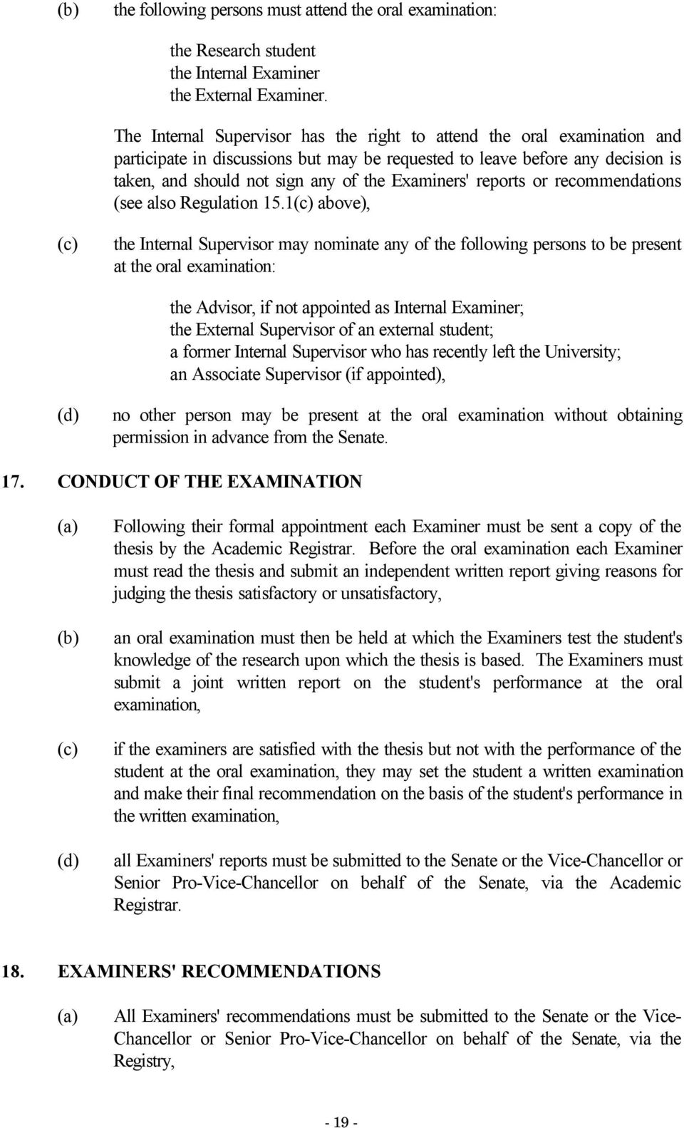 Examiners' reports or recommendations (see also Regulation 15.