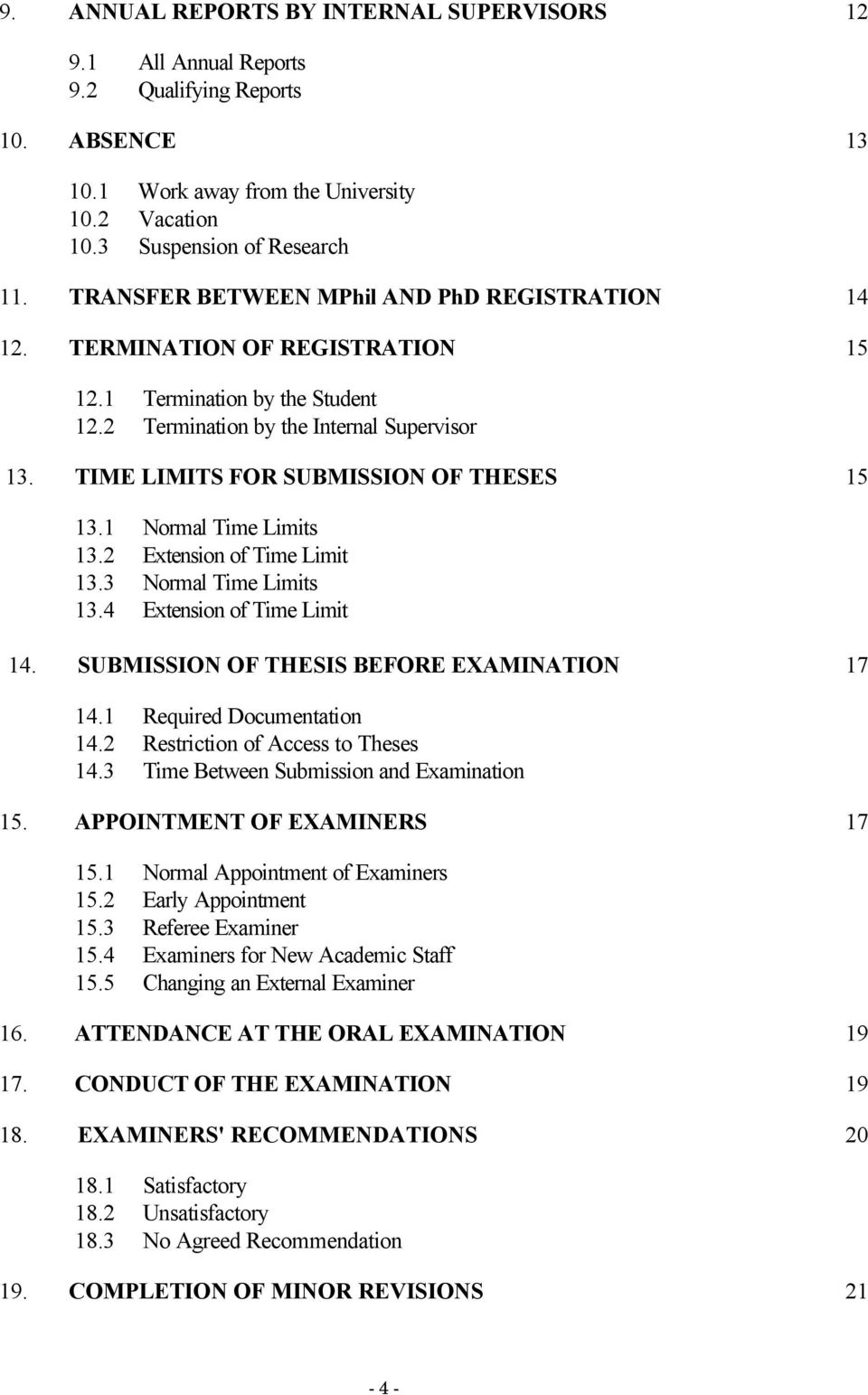 TIME LIMITS FOR SUBMISSION OF THESES 15 13.1 Normal Time Limits 13.2 Extension of Time Limit 13.3 Normal Time Limits 13.4 Extension of Time Limit 14. SUBMISSION OF THESIS BEFORE EXAMINATION 17 14.