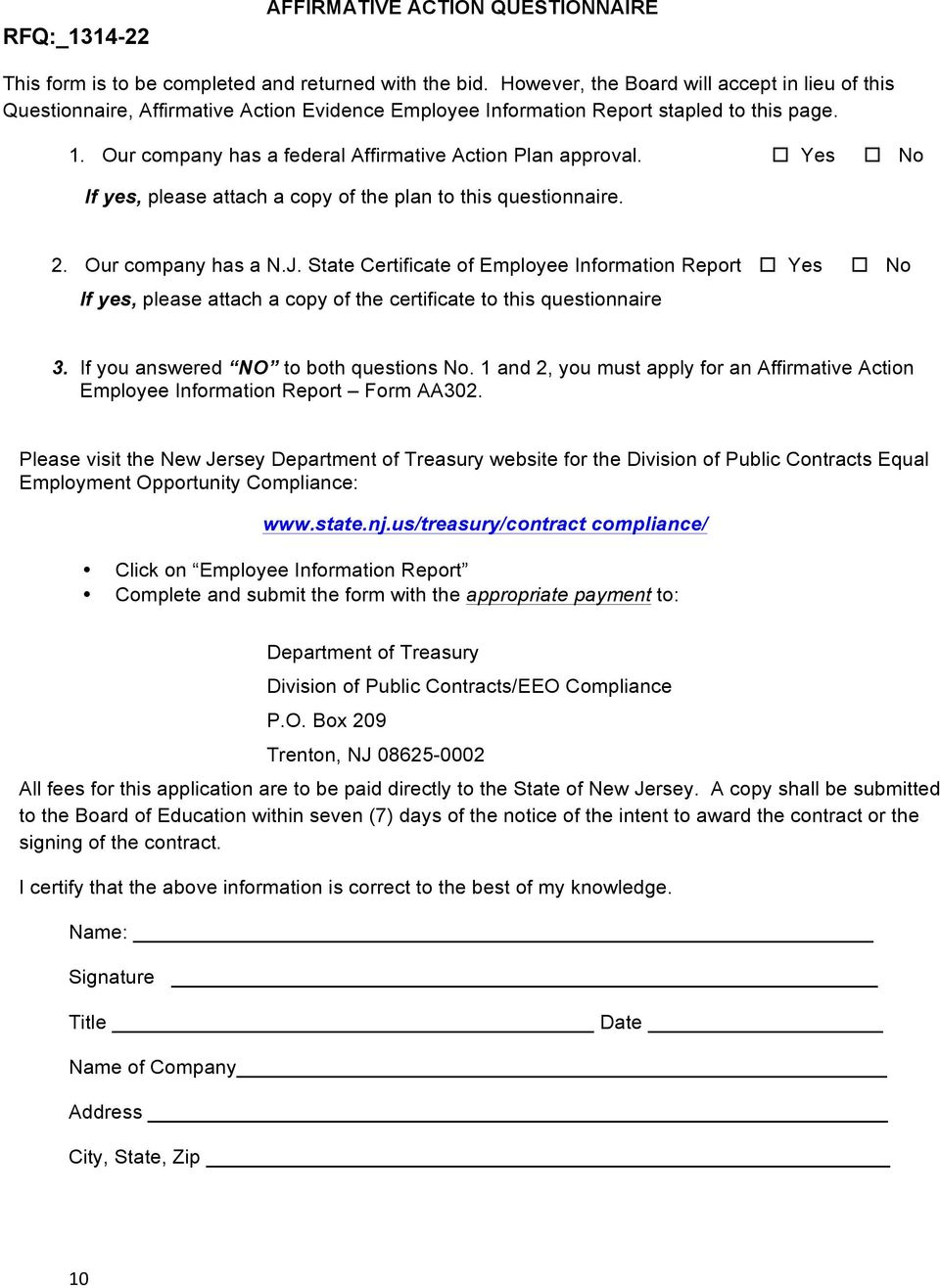 Our company has a federal Affirmative Action Plan approval.! Yes! No If yes, please attach a copy of the plan to this questionnaire. 2. Our company has a N.J.