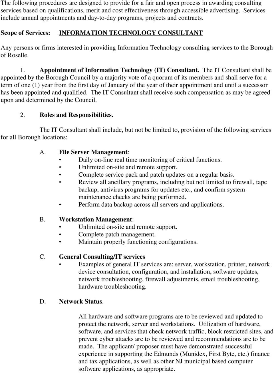 Scope of Services: INFORMATION TECHNOLOGY CONSULTANT Any persons or firms interested in providing Information Technology consulting services to the Borough of Roselle. 1.