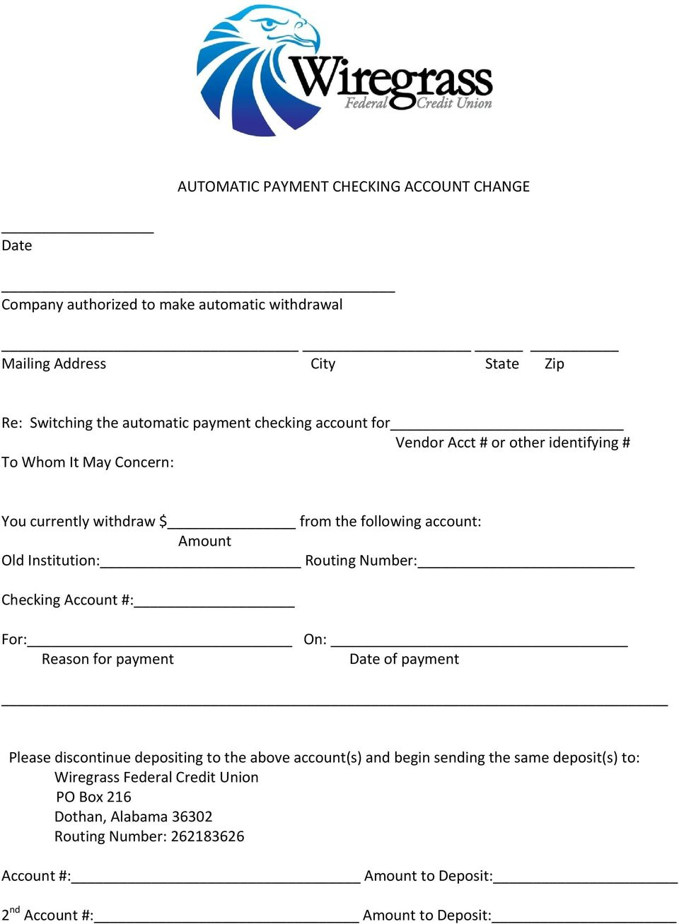 Routing Number: Checking Account #: For: On: Reason for payment Date of payment Please discontinue depositing to the above account(s) and begin sending the same