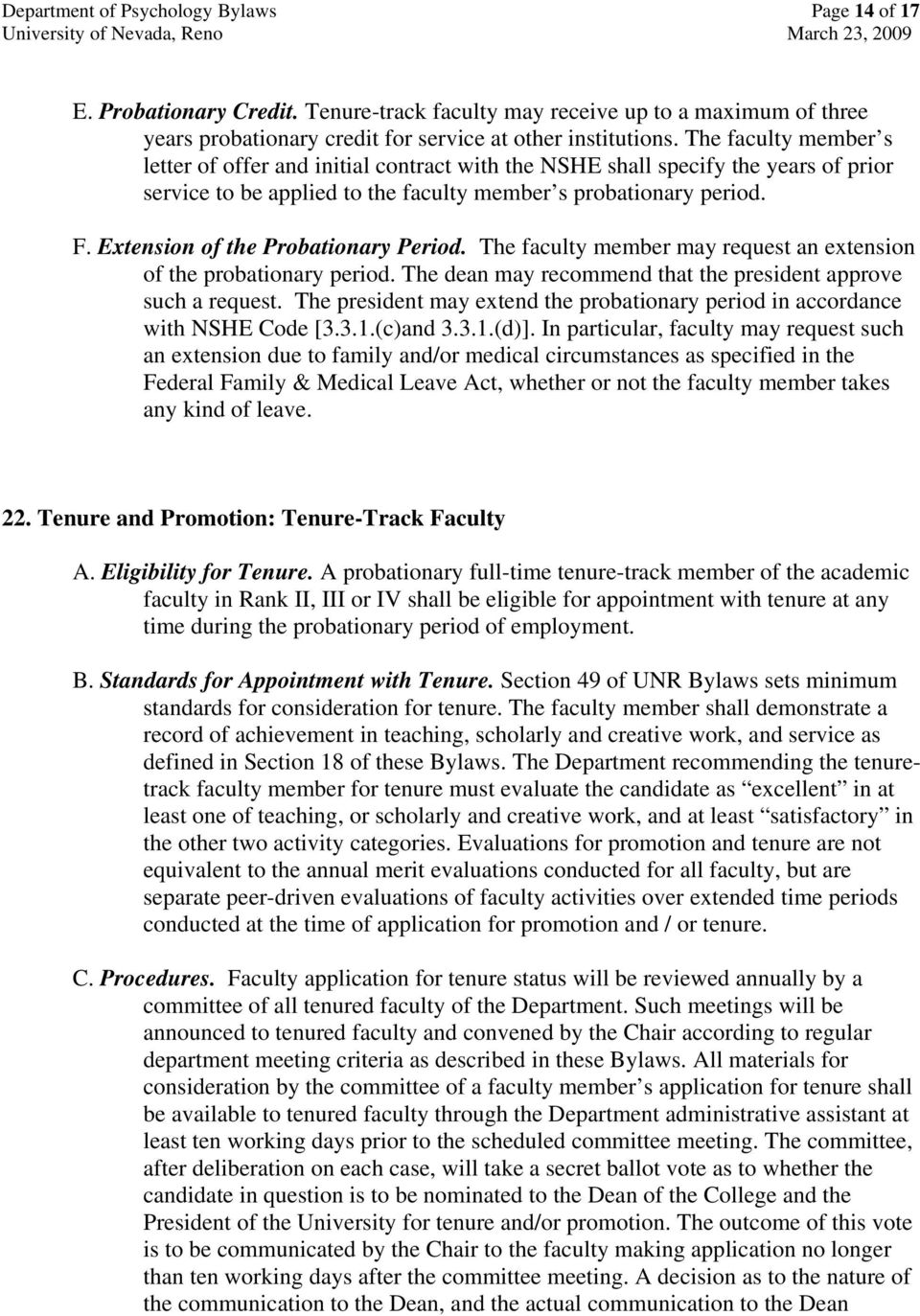 Extension of the Probationary Period. The faculty member may request an extension of the probationary period. The dean may recommend that the president approve such a request.