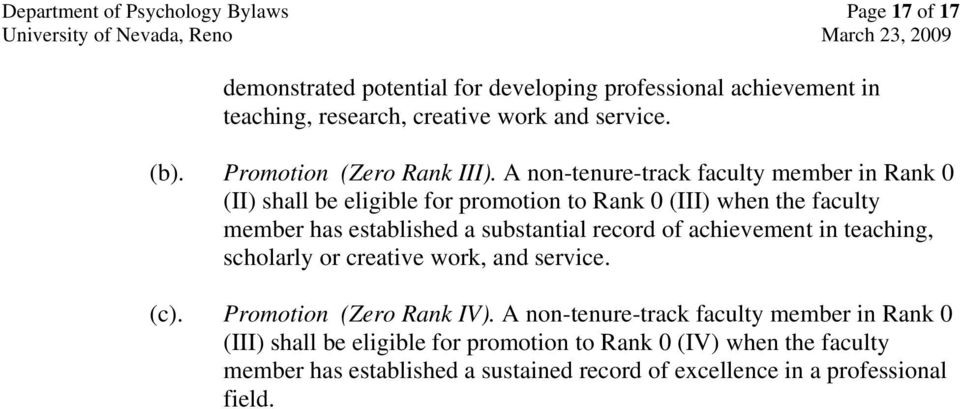 A non-tenure-track faculty member in Rank 0 (II) shall be eligible for promotion to Rank 0 (III) when the faculty member has established a substantial record of