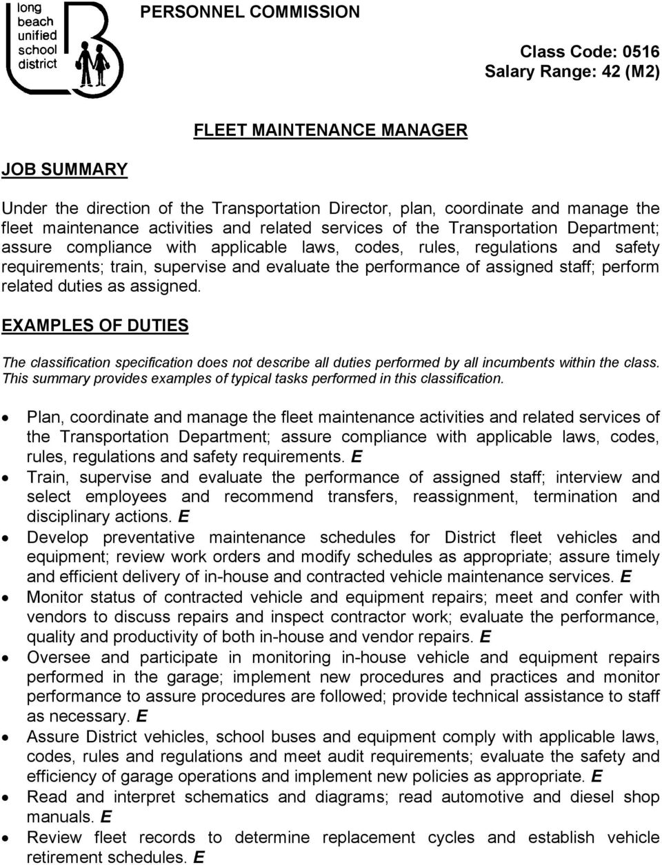 performance of assigned staff; perform related duties as assigned. EXAMPLES OF DUTIES The classification specification does not describe all duties performed by all incumbents within the class.