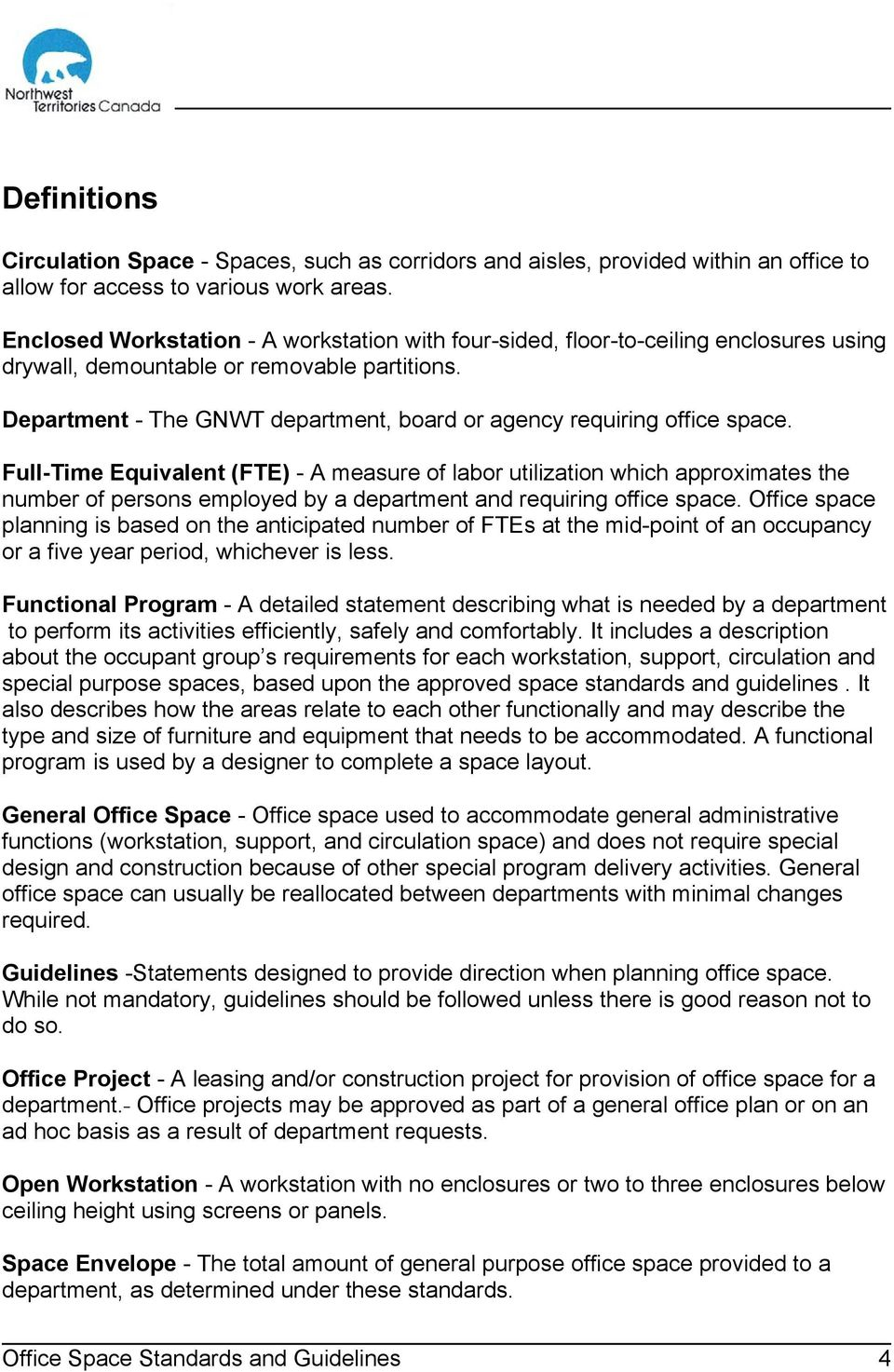 Attractive Department   The GNWT Department, Board Or Agency Requiring Office Space.