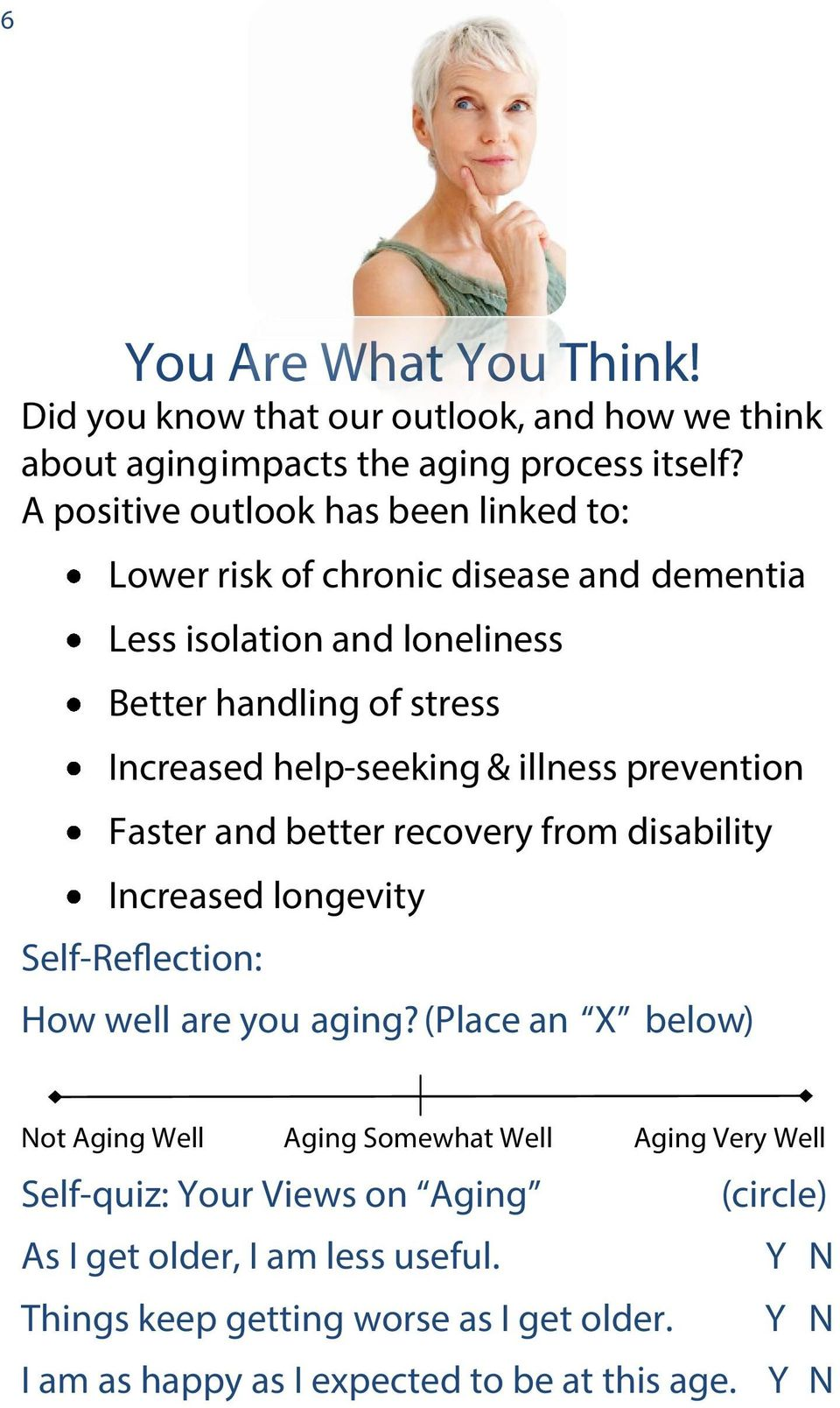 illness prevention Faster and better recovery from disability Increased longevity Self-Reflection: How well are you aging?