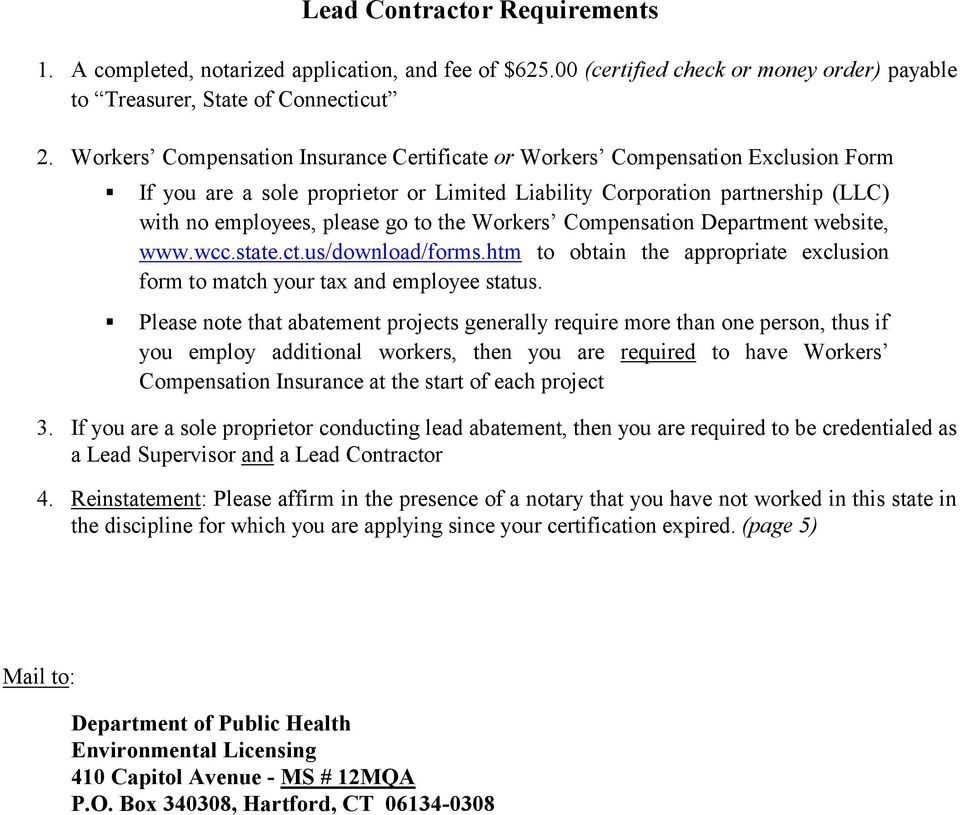 Workers Compensation Department website, www.wcc.state.ct.us/download/forms.htm to obtain the appropriate exclusion form to match your tax and employee status.
