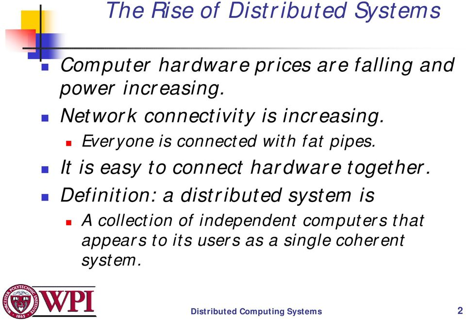 ! It is easy to connect hardware together.! Definition: a distributed system is!