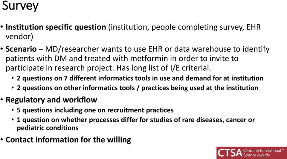 2 questions on 7 different informatics tools in use and demand for at institution 2 questions on other informatics tools / practices being used at the institution