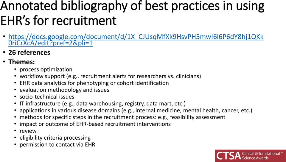 clinicians) EHR data analytics for phenotyping or cohort identification evaluation methodology and issues socio-technical issues IT infrastructure (e.g., data warehousing, registry, data mart, etc.