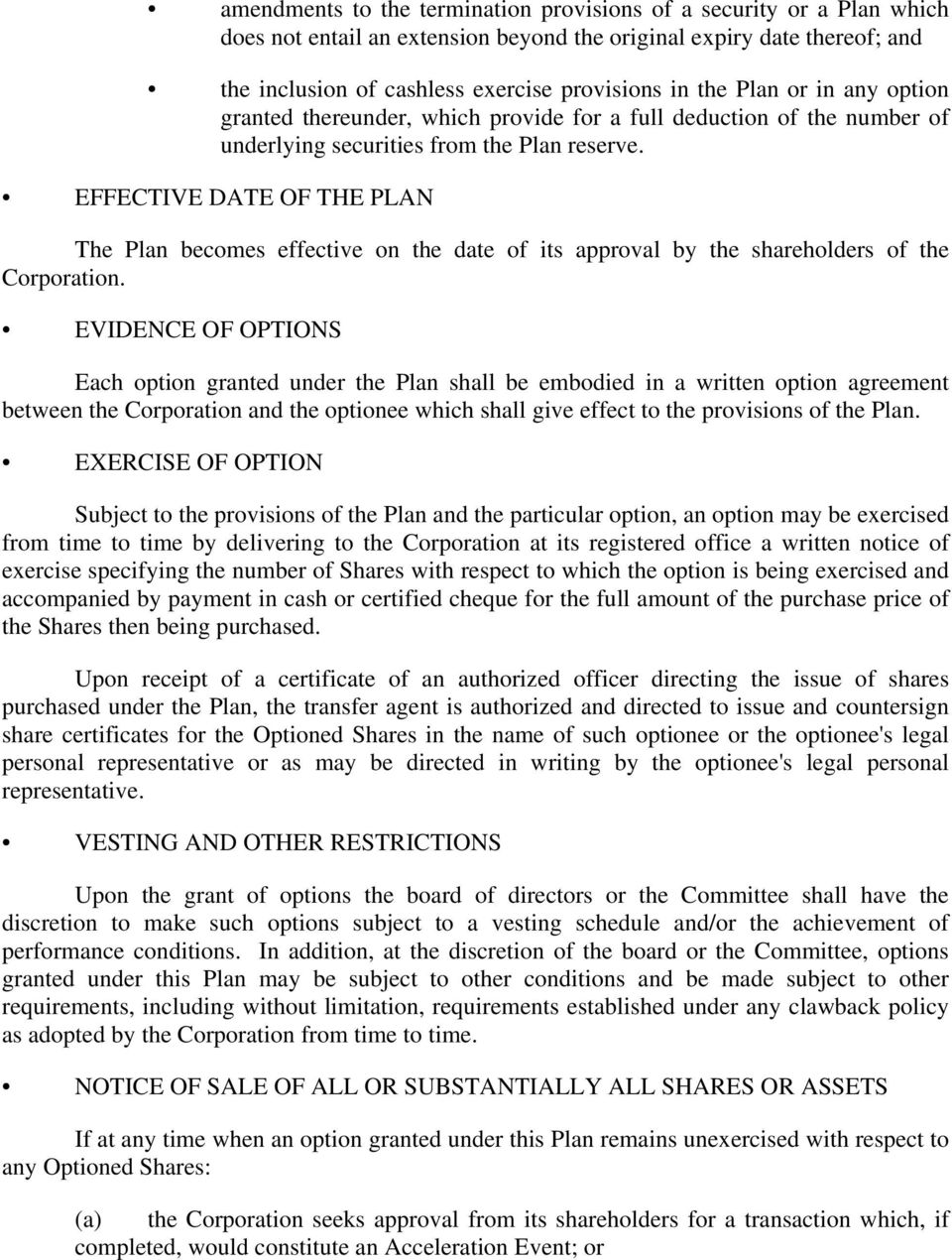 EFFECTIVE DATE OF THE PLAN The Plan becomes effective on the date of its approval by the shareholders of the Corporation.