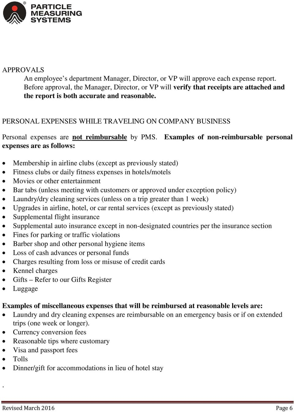 PERSONAL EXPENSES WHILE TRAVELING ON COMPANY BUSINESS Personal expenses are not reimbursable by PMS.