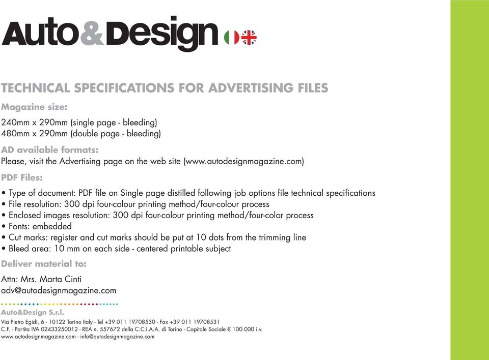 com) PDF Files: Type of document: PDF file on Single page distilled following job options file technical specifications File resolution: 300 dpi four-colour printing method/four-colour