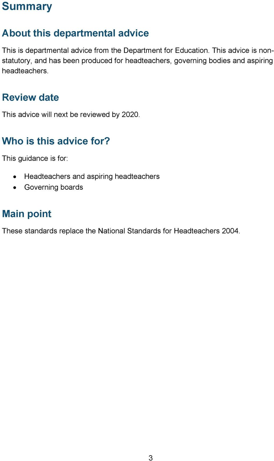 Review date This advice will next be reviewed by 2020. Who is this advice for?