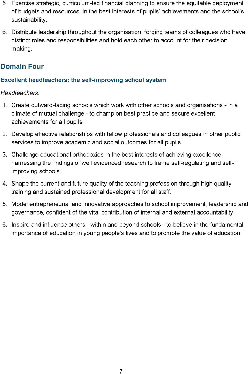 Domain Four Excellent headteachers: the self-improving school system Headteachers: 1.