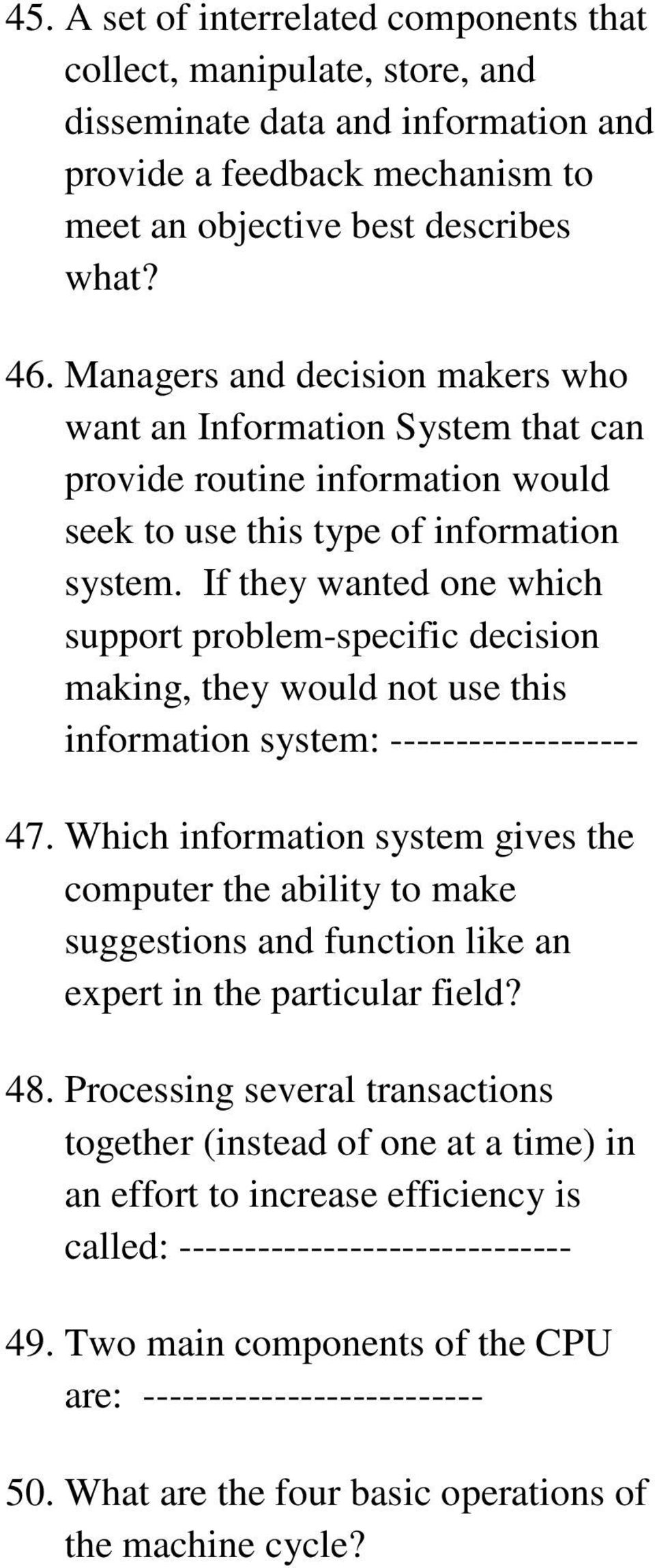If they wanted one which support problem-specific decision making, they would not use this information system: ------------------- 47.