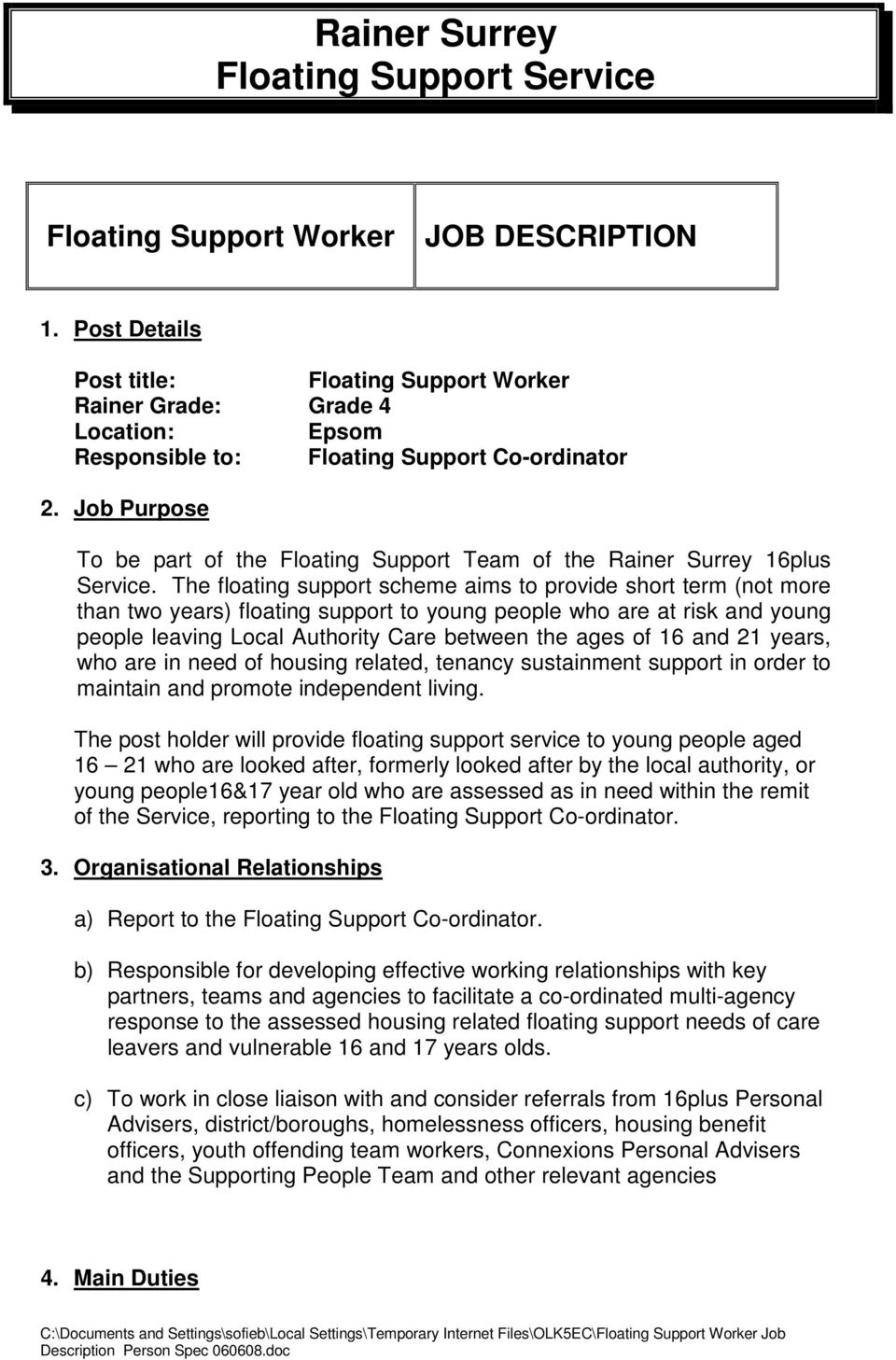 Job Purpose To be part of the Floating Support Team of the Rainer Surrey 16plus Service.