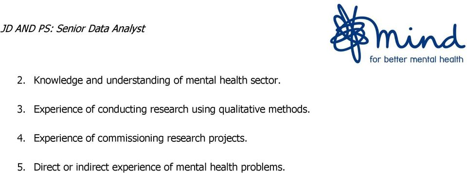methods. 4. Experience of commissioning research projects.
