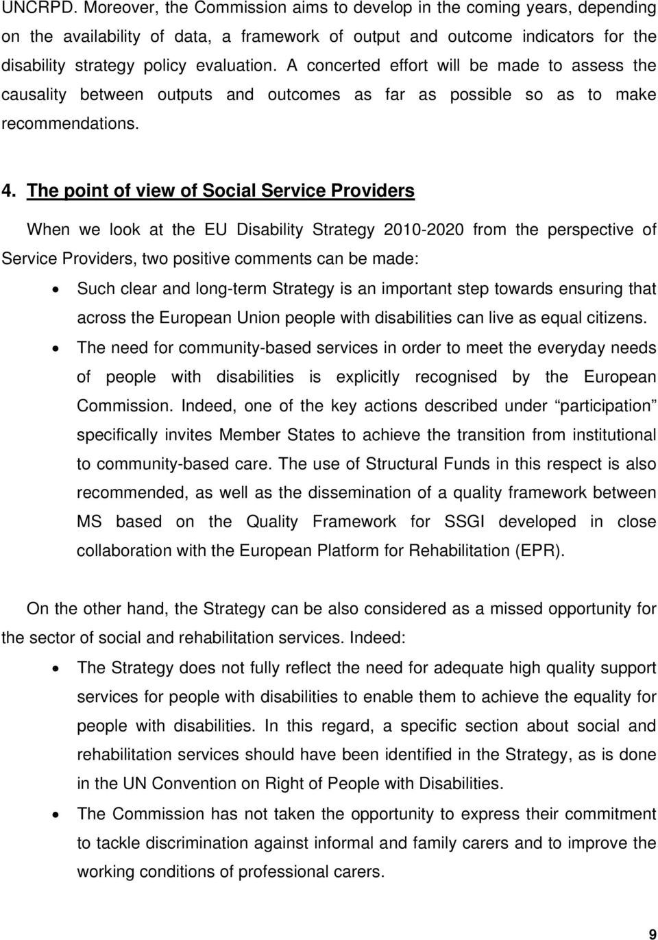 The point of view of Social Service Providers When we look at the EU Disability Strategy 2010-2020 from the perspective of Service Providers, two positive comments can be made: Such clear and