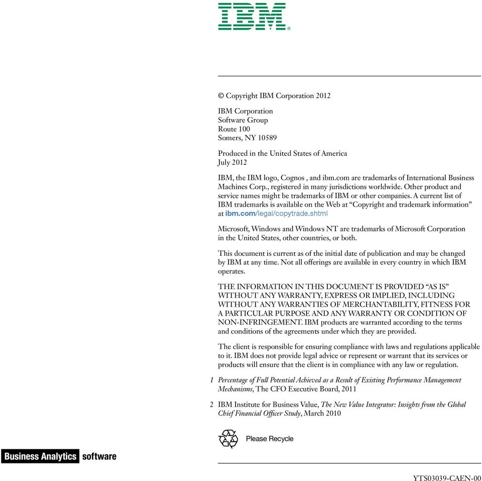 A current list of IBM trademarks is available on the Web at Copyright and trademark information at ibm.com/legal/copytrade.