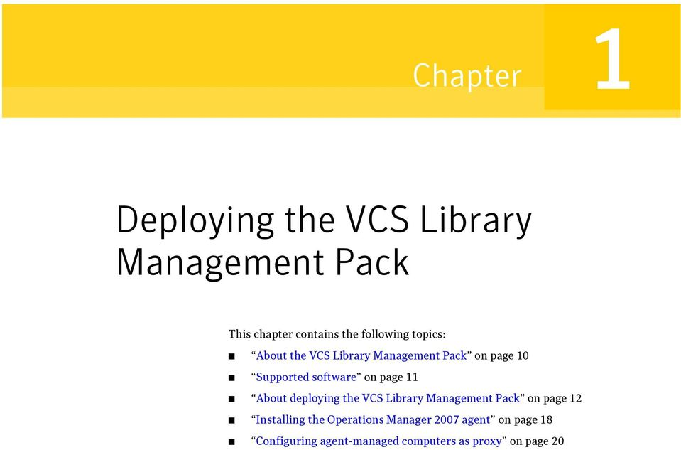 on page 11 About deploying the VCS Library Management Pack on page 12 Installing the