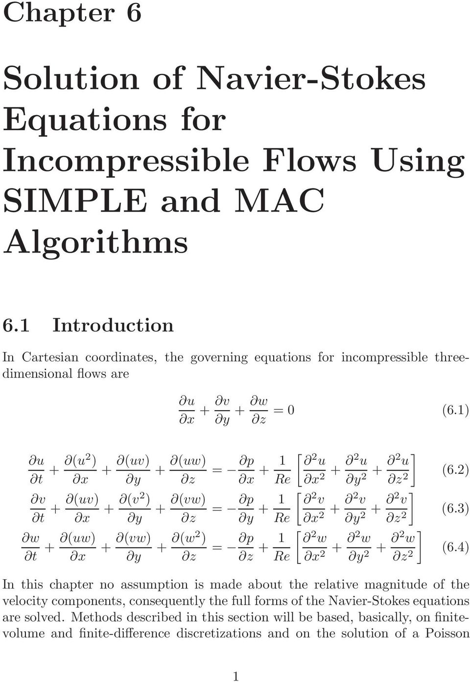 Solution of Navier-Stokes Equations for Incompressible Flows