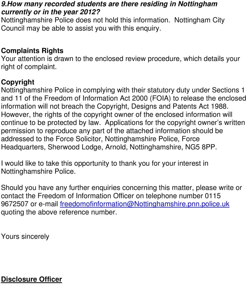 Copyright Nottinghamshire Police in complying with their statutory duty under Sections 1 and 11 of the Freedom of Information Act 2000 (FOIA) to release the enclosed information will not breach the