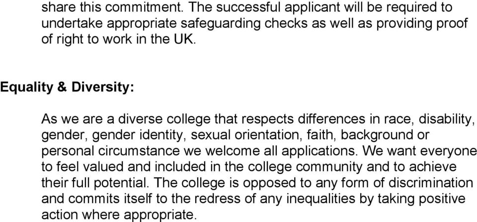 Equality & Diversity: As we are a diverse college that respects differences in race, disability, gender, gender identity, sexual orientation, faith, background