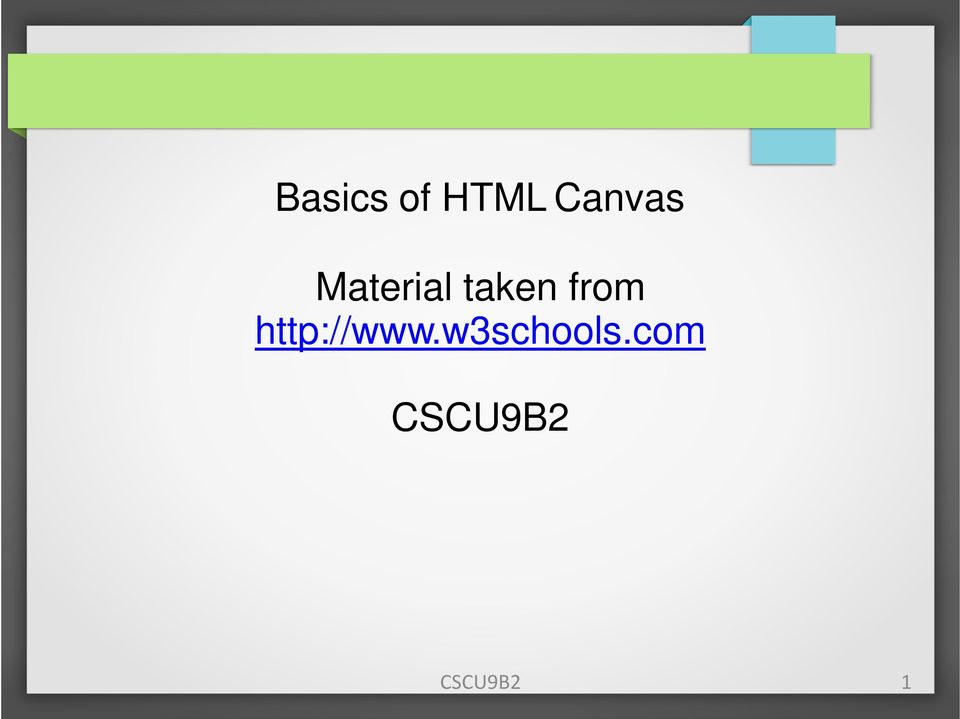Basics of HTML Canvas  Material taken from CSCU9B2 - PDF