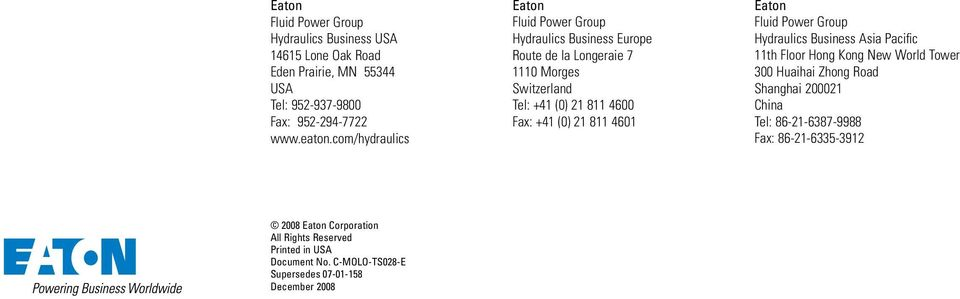 21 811 4601 Eaton Fluid Power Group Hydraulics Business Asia Pacific 11th Floor Hong Kong New World Tower 300 Huaihai Zhong Road Shanghai 200021 China