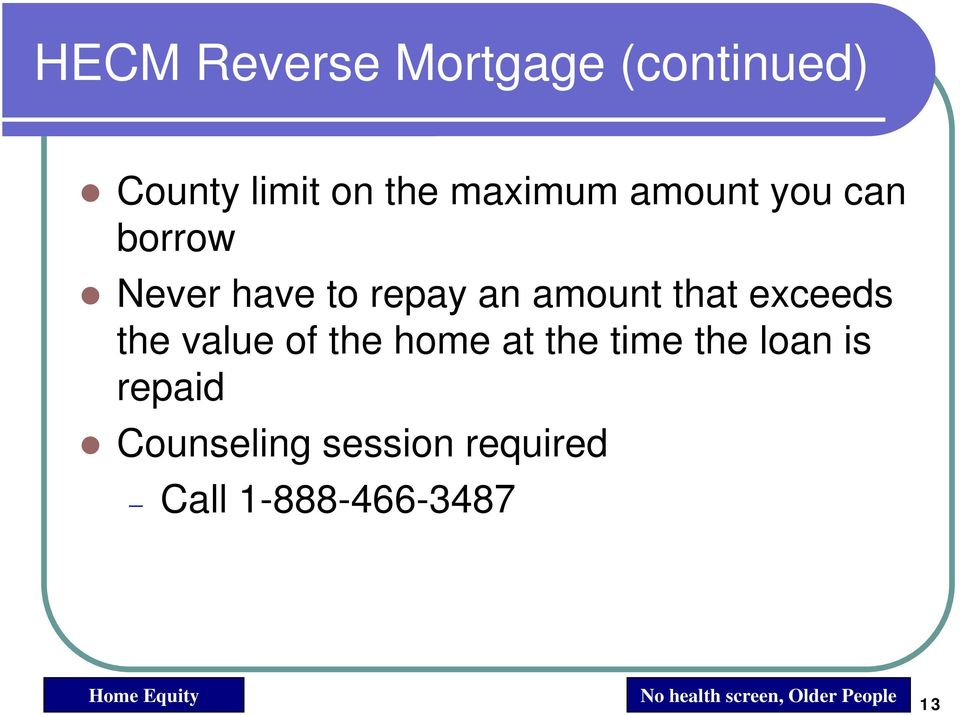 of the home at the time the loan is repaid Counseling session