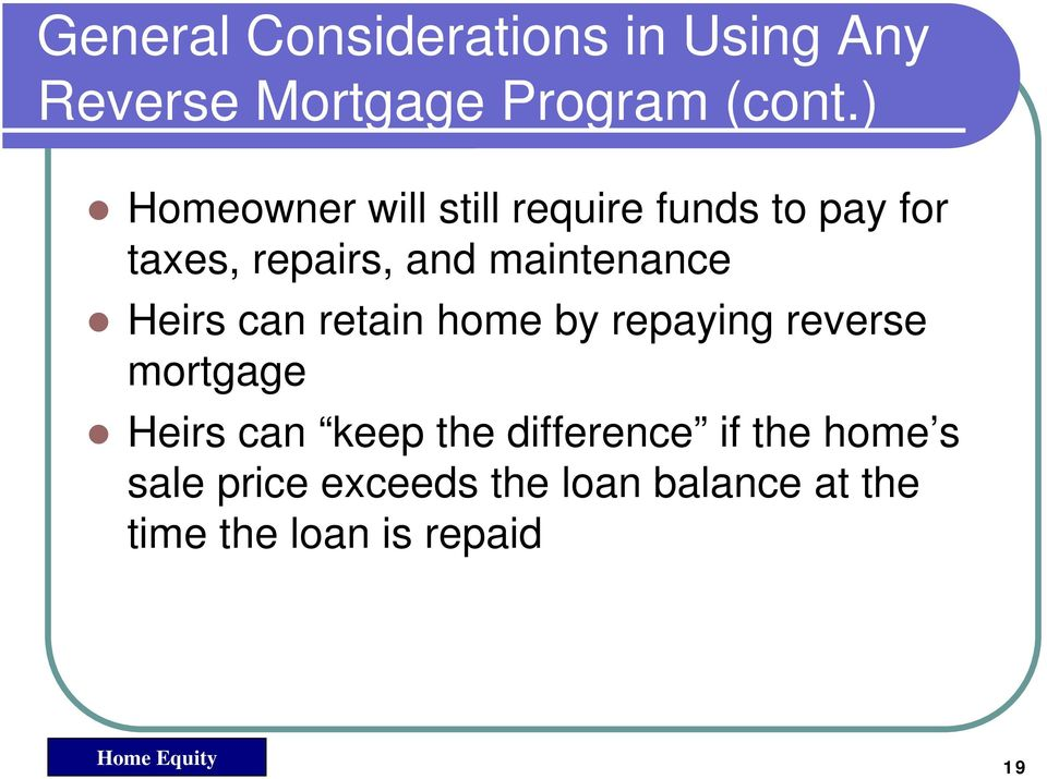 Heirs can retain home by repaying reverse mortgage Heirs can keep the difference