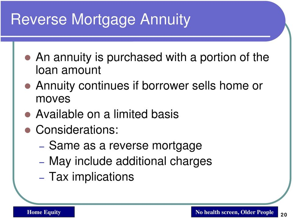 a limited basis Considerations: Same as a reverse mortgage May include