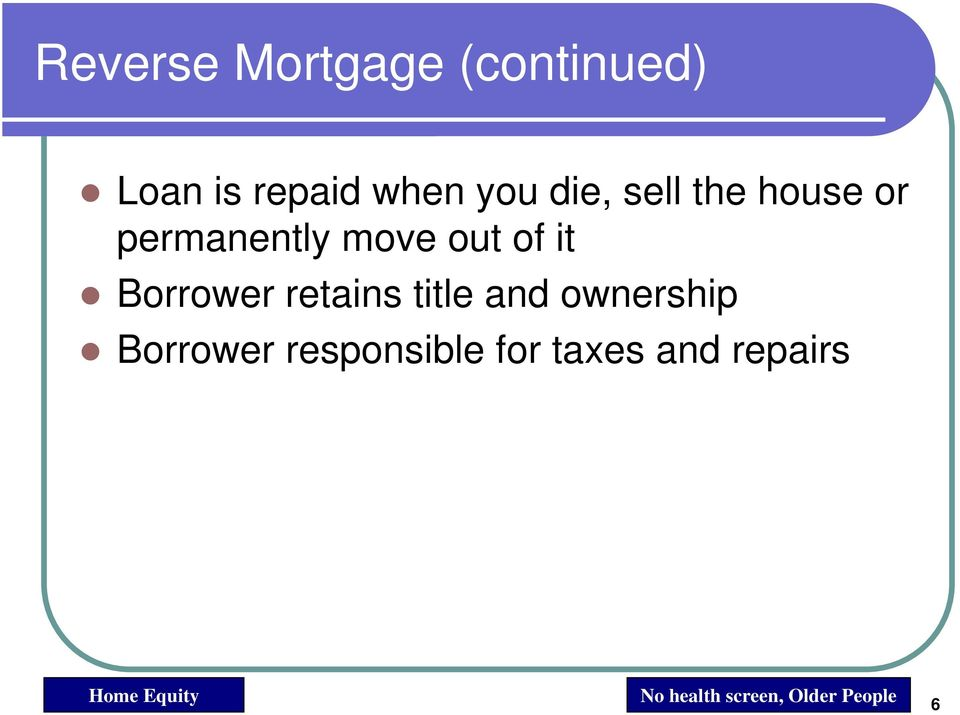 Borrower retains title and ownership Borrower