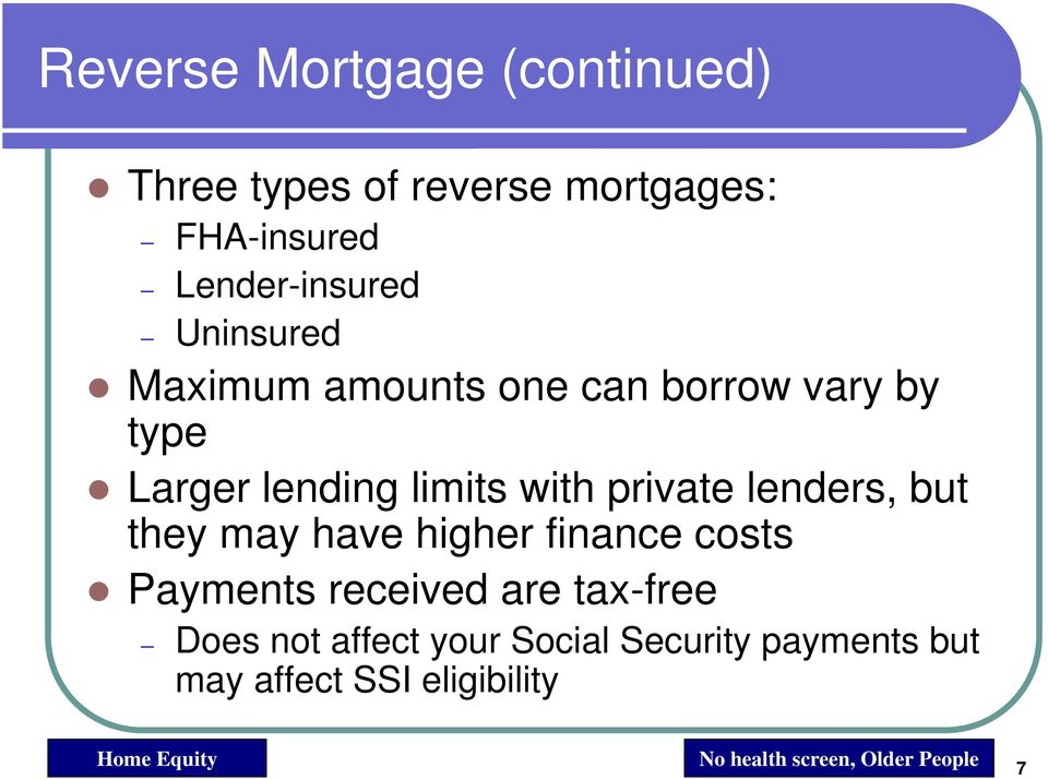 lenders, but they may have higher finance costs Payments received are tax-free Does not affect