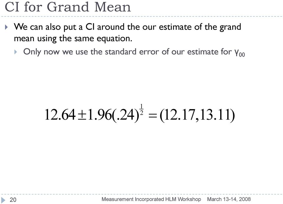 Only now we use the standard error of our estimate for γ 00 1 ±