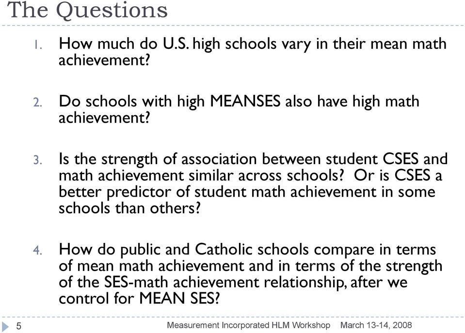 Is the strength of association between student CSES and math achievement similar across schools? s? Or is CSES S a better predictor of student math achievement in some schools than others?