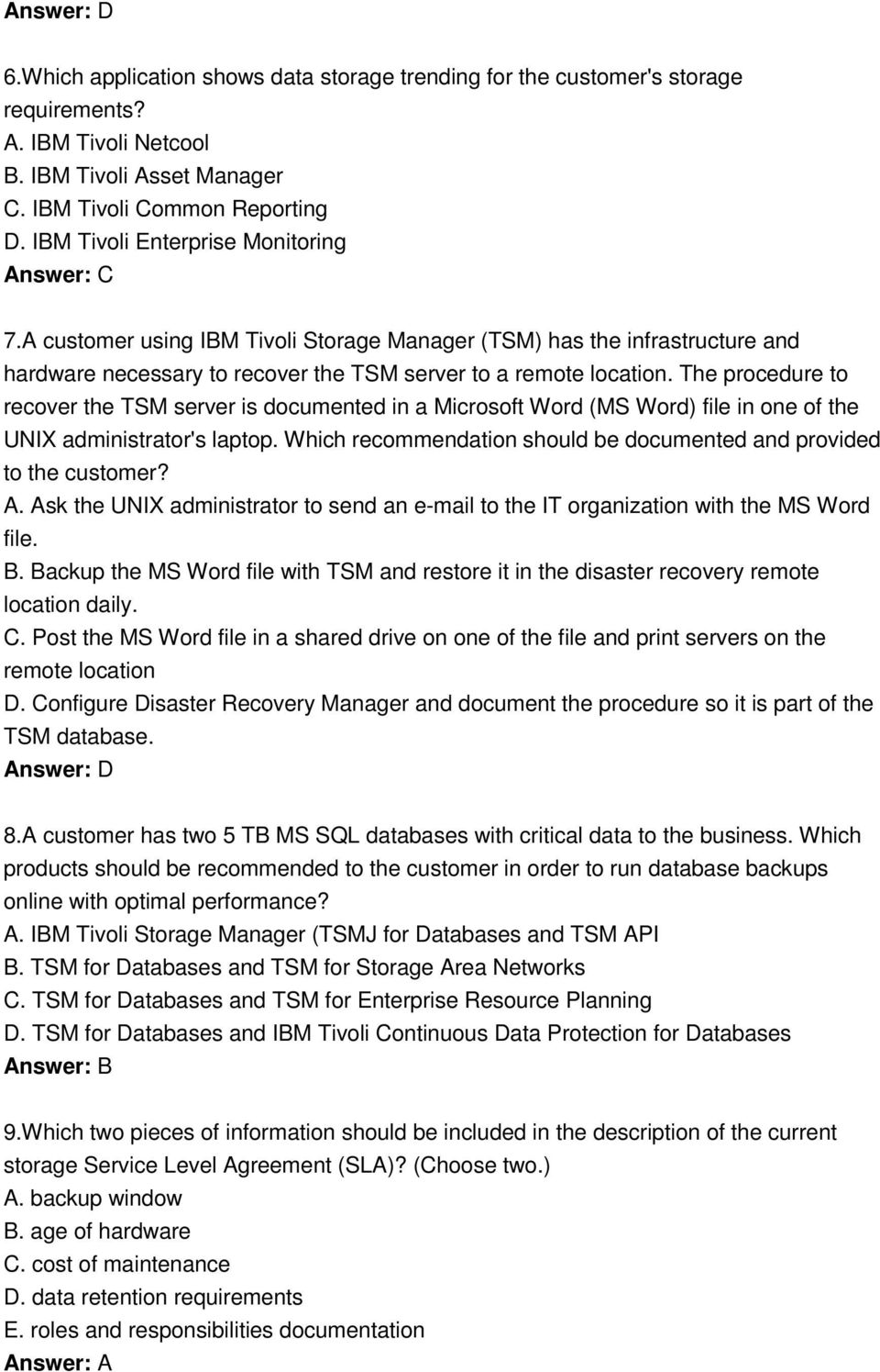 The procedure to recover the TSM server is documented in a Microsoft Word (MS Word) file in one of the UNIX administrator's laptop.