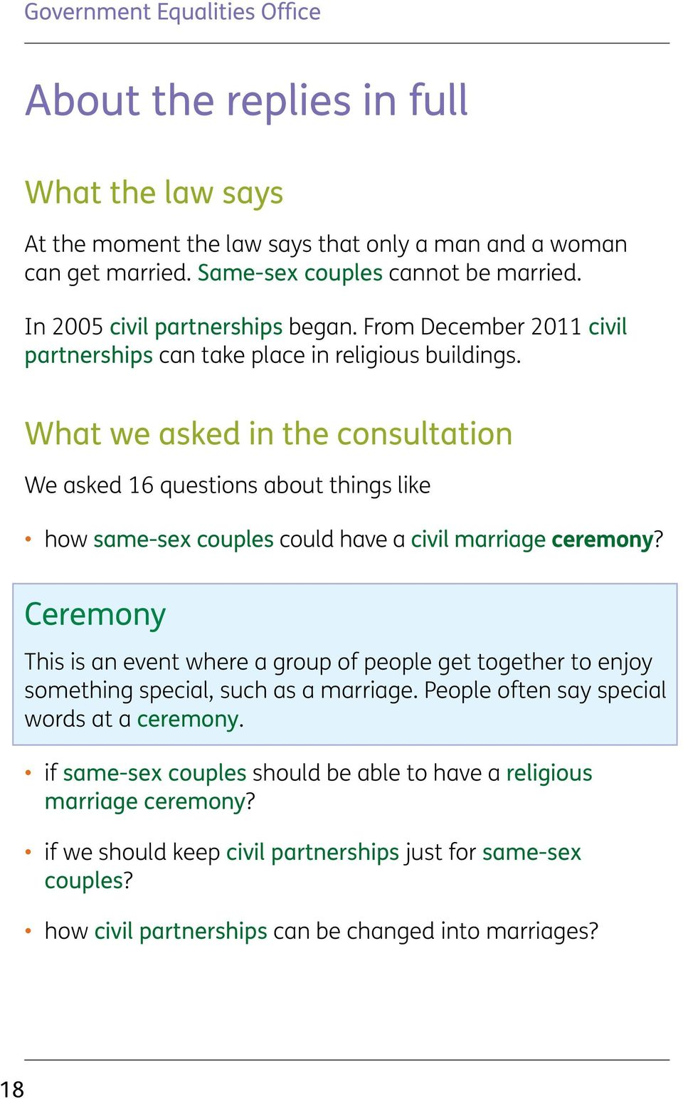 What we asked in the consultation We asked 16 questions about things like how same-sex couples could have a civil marriage ceremony?