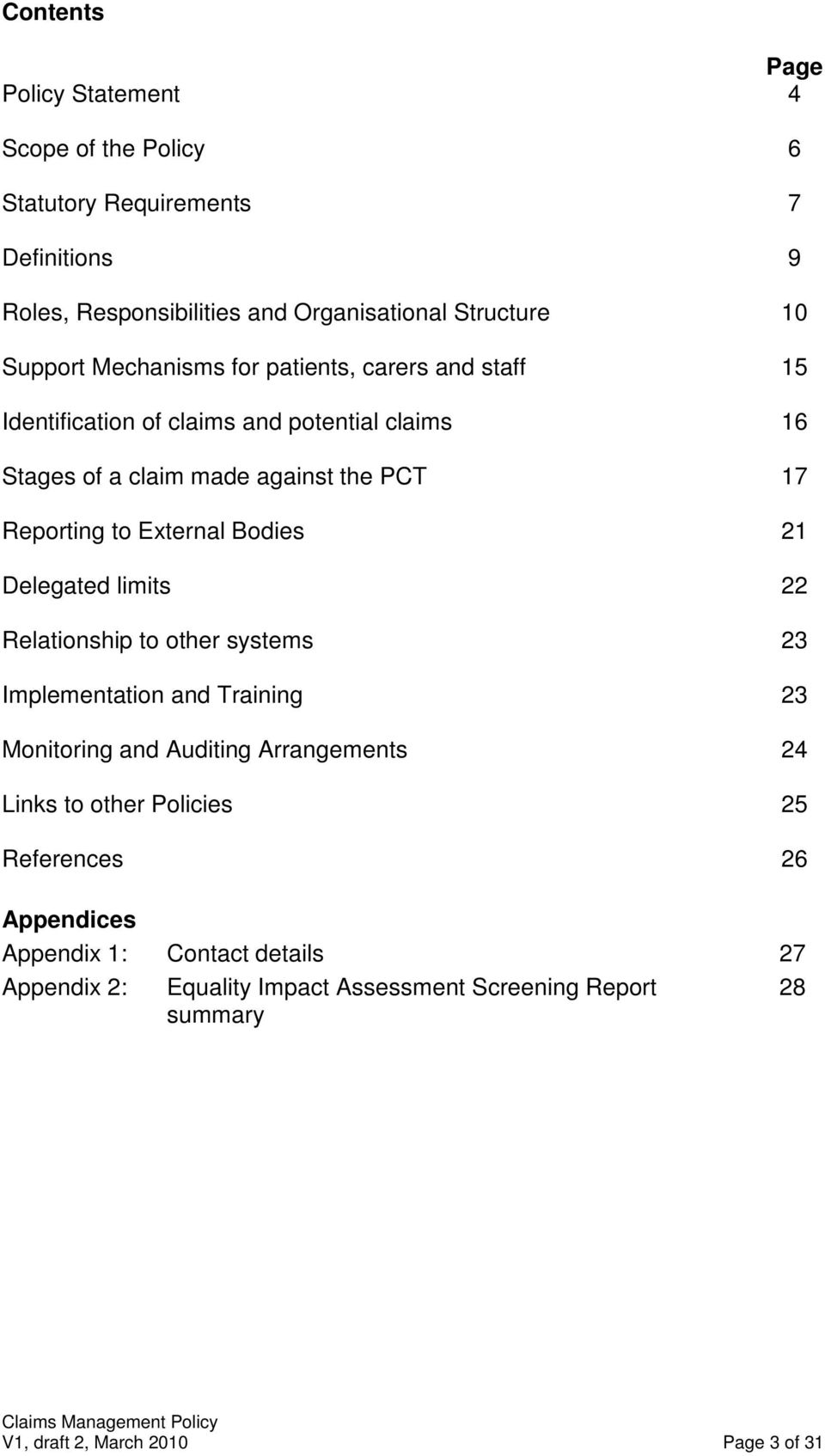Bodies 21 Delegated limits 22 Relationship to other systems 23 Implementation and Training 23 Monitoring and Auditing Arrangements 24 Links to other Policies