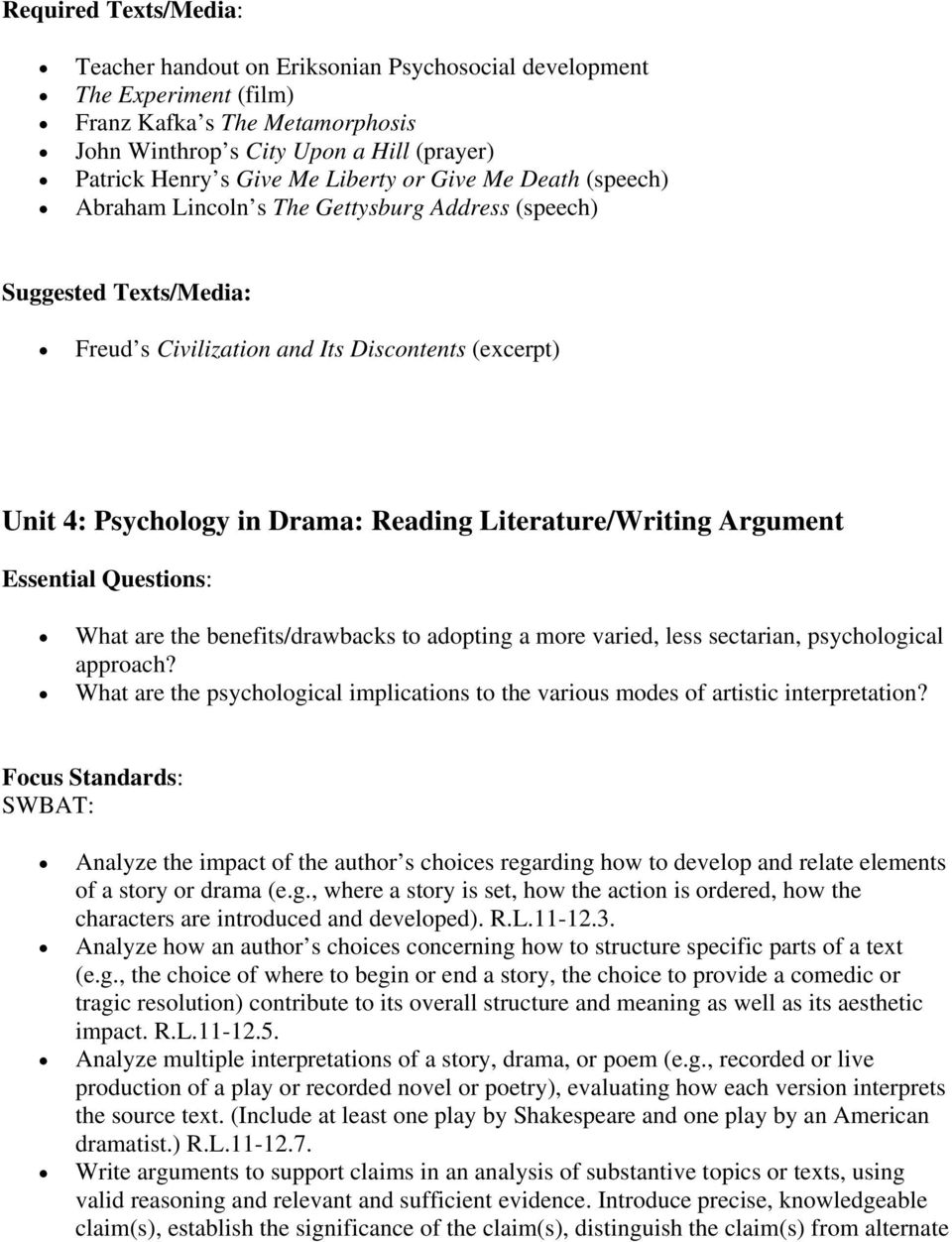 Literature/Writing Argument Essential Questions: What are the benefits/drawbacks to adopting a more varied, less sectarian, psychological approach?