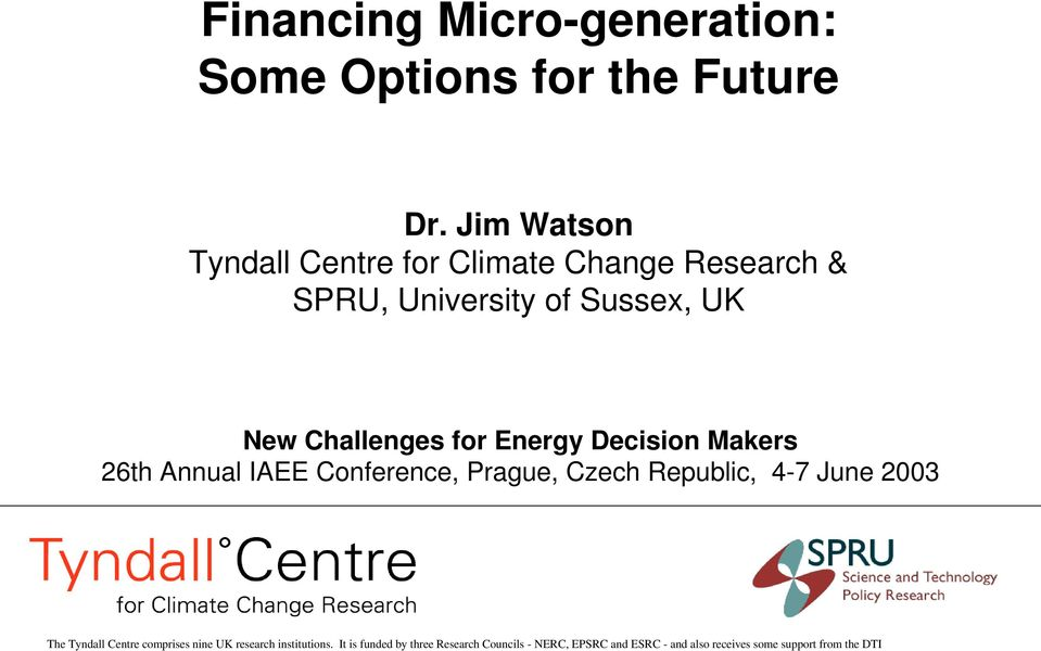 University of Sussex, UK New Challenges for Energy Decision