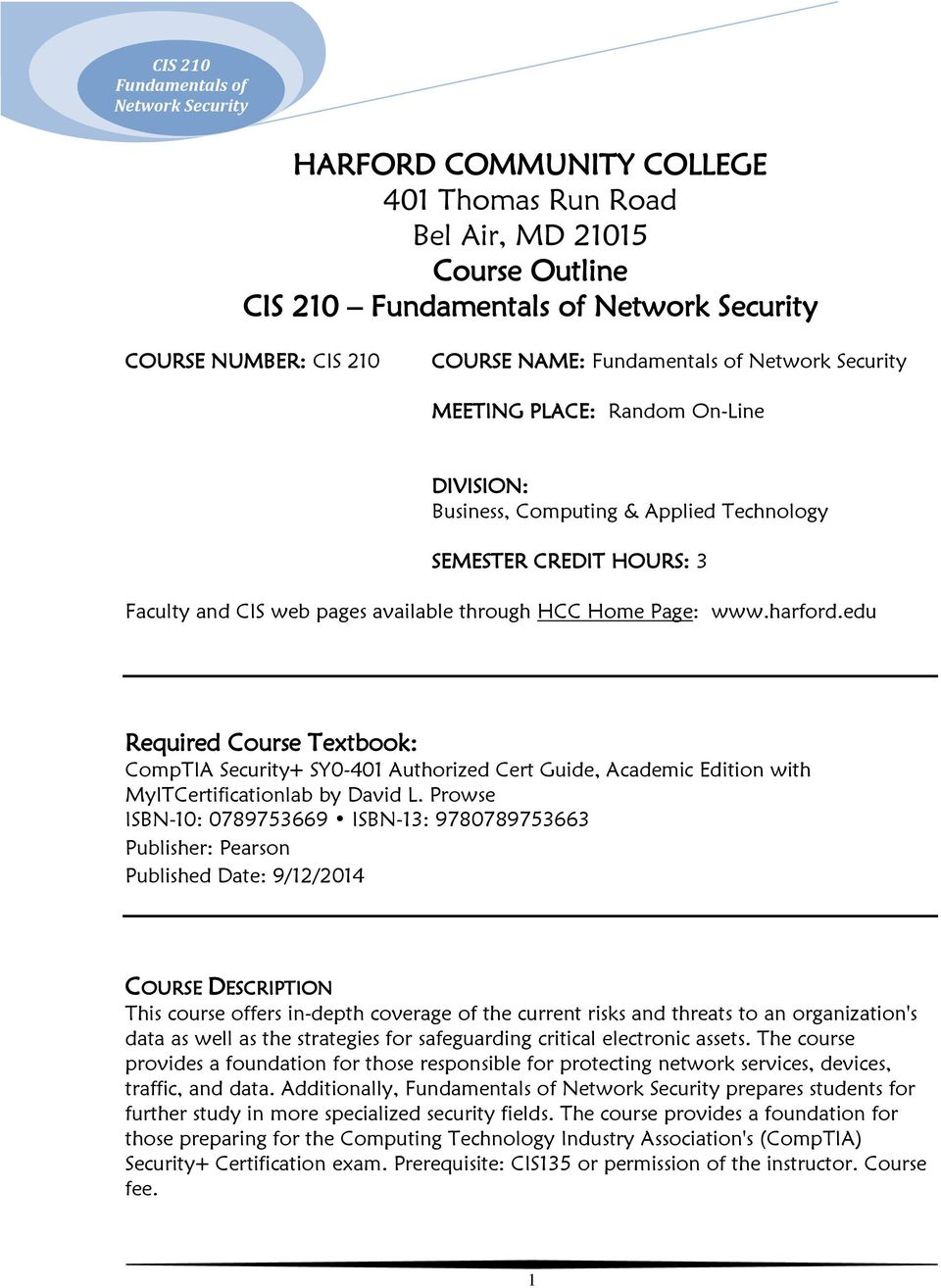 edu Required Course Textbook: CompTIA Security+ SY0-401 Authorized Cert Guide, Academic Edition with MyITCertificationlab by David L.